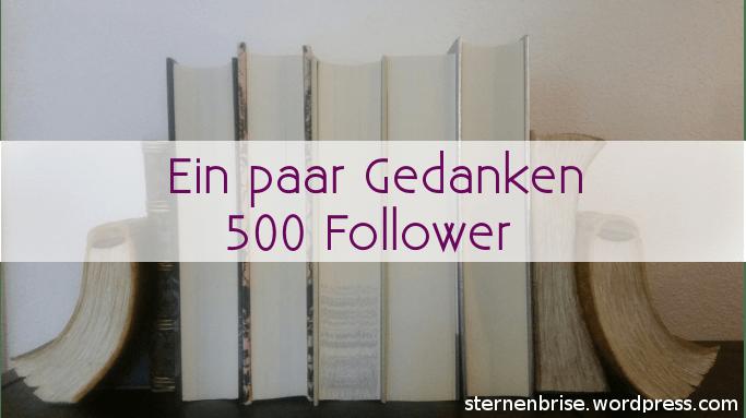 Ein paar Gedanken – 500 Follower