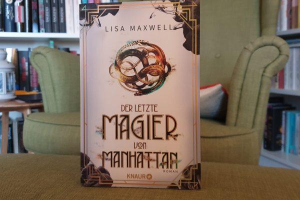 Der letzte Magier von Manhattan – Lisa Maxwell – Rezension