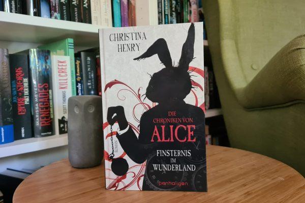 Die Chroniken von Alice – Finsternis im Wunderland – Christina Henry – Rezension