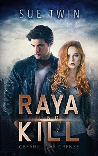 Raya & Kill - Gefährliche Grenze