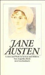 Jane Austen - Leben und Werk in Texten und Bildern