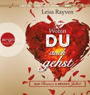 Wohin du auch gehst - Bad Romeo & Broken Juliet #1