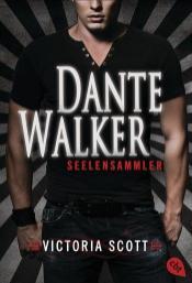 """""""Dante Walker - Seelensammler"""" von Victoria Scott"""