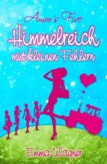 """""""Himmelreich mit kleinen Fehlern"""" von Emma Wagner"""