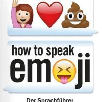 [Rezension]How to speak emoji - Der Sprachführer