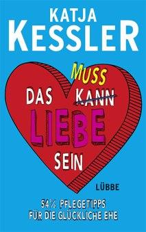 """""""Das muss Liebe sein"""" - Katja Kessler"""