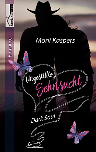 """""""Ungestillte Sehnsucht - Dark Soul"""" - Moni Kaspers"""
