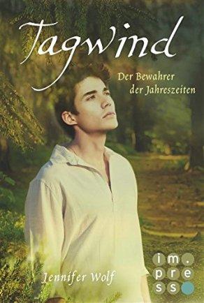 """""""Tagwind - Der Bewahrer der Jahreszeiten"""" - Jennifer Wolf"""