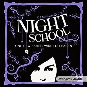 Und Gewissheit wirst du haben (Night School 5)