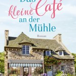 Das kleine Cafè an der Mühle