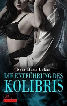 Die Entführung des Kolibris (Hard & Heart 1) Book Cover