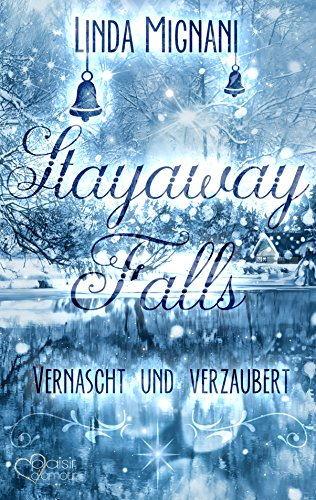 Stayaway Falls: Vernascht und verzaubert Book Cover