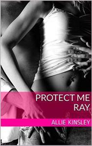 Protect Me Ray von Allie Kinsley ist ein Spinn off von Fire & Ice