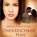 Unreachable Close: Unerreichbar Nah von Montana C. Drake