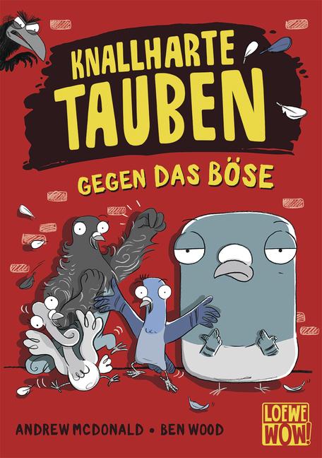 Loewe-Wow!: Knallharte Tauben