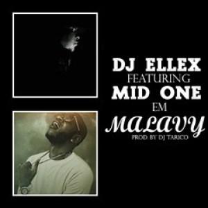 DJ Ellex - Malavy (feat. Mid One) (Afro Naija) 2016