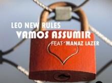 Leo New Rules - Vamos Assumir (feat. Mánaz Layzer) 2016