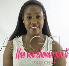 Angel - Não Vou Chorar Por Ti (Kizomba) 2016