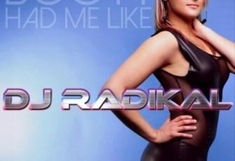Booty Had Me Like - Tarraxa Remix - Dj Radikal