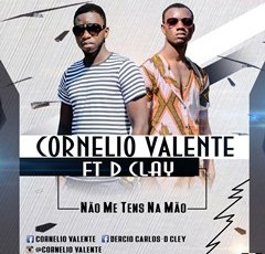 Cornélio Valente feat. D-Clay - Não Me Tens Na Mão (Kizomba) 2016