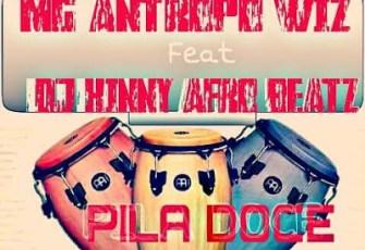 Mg Antropo Wiz Ft. Dj Kinny Afro Beatz - Pila Doce (Afro House) 2016