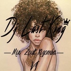 Mix Zouk/Kizomba Vol.1 Dj Last King (2016)