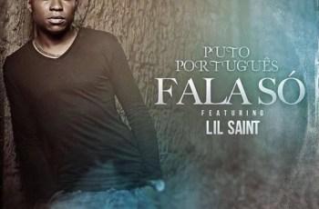 Puto Português Feat. Lil Saint - Fala Só (Kizomba) 2016