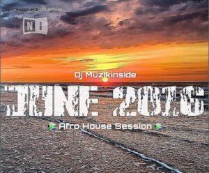 JUNE 2016 (Afro House Session) Mix Dj Muzikinside