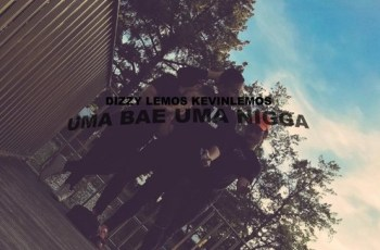 Dizzy Lemos - Uma Bae & Uma Nigga (Rap) 2016