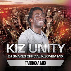 Dj Snakes Kizomba Mix - Kiz Unity Tarraxa Mix
