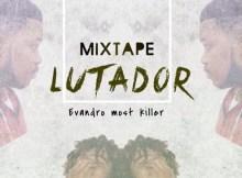 Evandro Most Killer - Lutador (MixTape) 2016