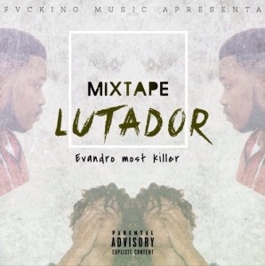 Evandro Most Killer - Lutador (MixTape) 2016