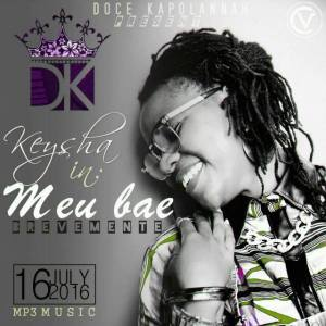 Keysha - Meu Bae (Zouk) 2016