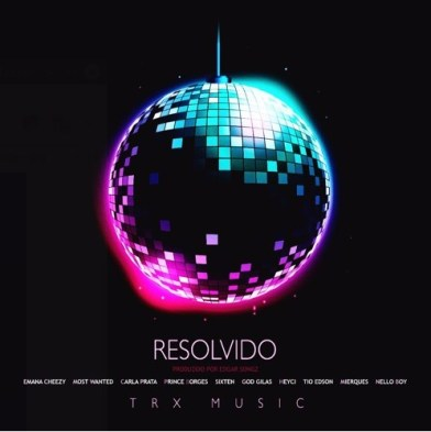 Resolvido (Ft. Emana Cheezy, Most Wanted, Carla Prata, Prince Borges, Sixten, God Gilas, Heyci, Tio Edson, Mierques & Nello Boy)