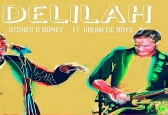 Stones & Bones feat. Drumetic Boyz - Delilah (Afro House) 2016