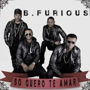 B. Furious - Só Quero Te Amar (Kizomba) 2016