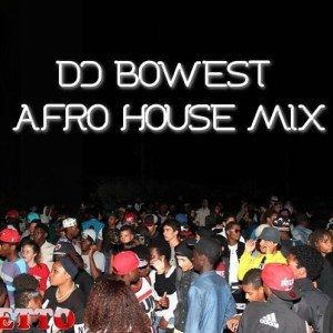 Dj Bowest - (AFRO - HOUSE MIX) 2 TELEJORNAL 2016 VERAO (DESABAFO)