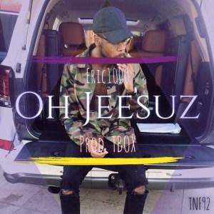 Eric 1000 - Oh Jeesuz [Prod. TBox & E1000] 2016