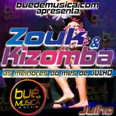 Kizomba/Zouk Melhores do Més (JULHO) 2016