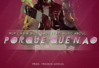 MLP feat. Nuno Abdul - Porquê Que Não (Kizomba) 2016