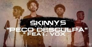 Os Skinny´s Feat. VOX - Peço Desculpa (Kizomba) 2016