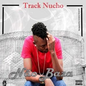 Track Nucho - Não Baza (Kizomba) 2016