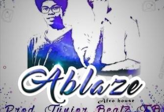 Ablaze - AfroBeat [Prod. Júnior Beatz JB] 2016