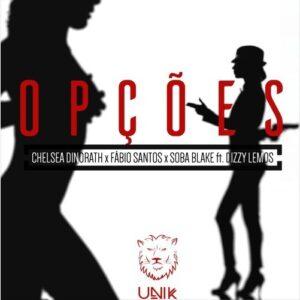 Chelsea Dinorath, Fabio Santos, Soba Blake - Opções (Ft. Dizzy Lemos) 2016