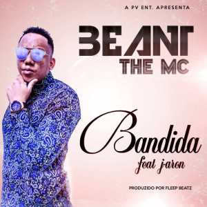 Beant The MC feat. J Aron - Bandida (Tarraxinha) 2016