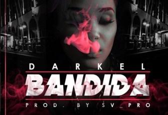 Darkel - Bandida (Kizomba) 2016