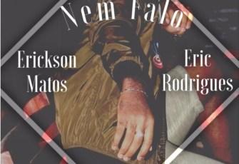 Erickson Matos & Eric Rodrigues - Nem Falo (2016)