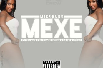 Mierques - Mexe (Feat. Tchu Mário, Lio, Samuel Clássico, Gui Fox & Lery Boy)