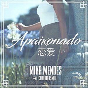 Mika Mendes Feat. Claudio Ismael - Apaixonado (Kizomba) 2016
