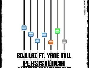 Bdjulaz & Yane Mill - Persistência (Hip Hop) 2016